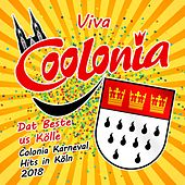 Viva Coolonia - Dat Beste us Kölle - Colonia Karneval Hits in Köln 2018 de Various Artists