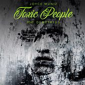 Toxic People by Joyce Muniz