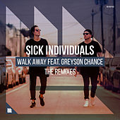 Walk Away (The Remixes) by Sick Individuals