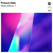 Protocol Vibes - Miami 2018 pt. 1 de Various Artists