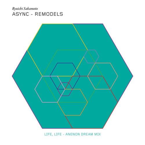 Life, Life (Anenon Dream Mix) by Ryuichi Sakamoto