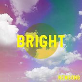 Bright by NewSong