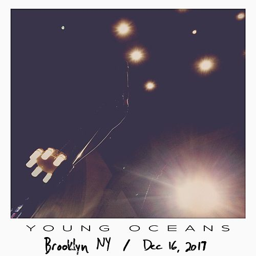 Live Bootleg: Brooklyn, Ny - December 16, 2017 by Young Oceans
