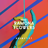 Dramatist by The Ramona Flowers