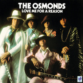 Love Me For A Reason by The Osmonds
