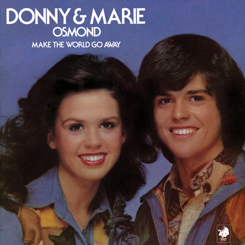 Make The World Go Away by Donny & Marie Osmond