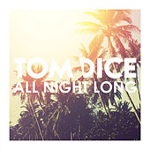All Night Long de Tom Dice