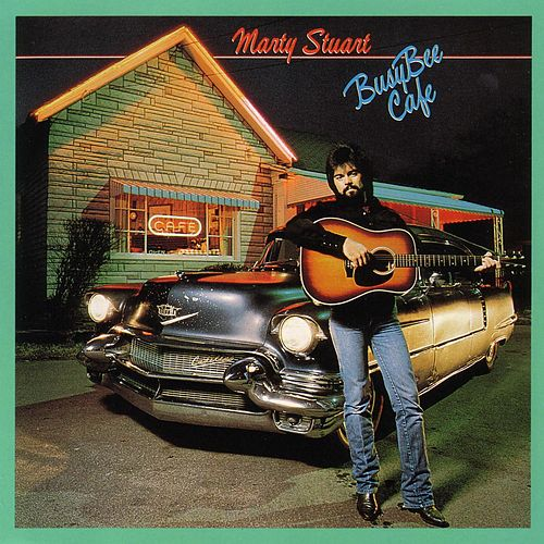 Busy Bee Cafe by Marty Stuart