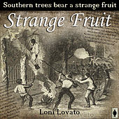 Strange Fruit by Loni Lovato
