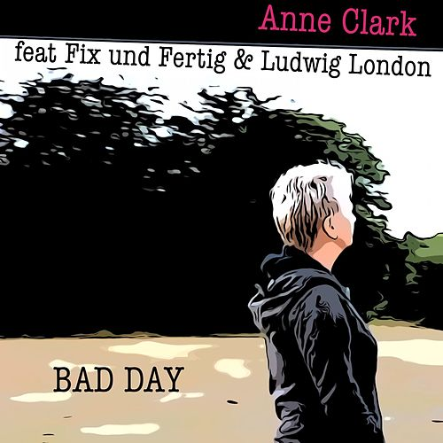 Bad Day by Anne Clark