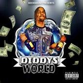 Diddys World by Geek$quad
