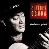 Arrímate Pa'cá by Eliades Ochoa