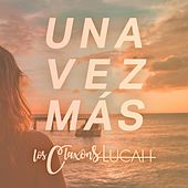Una Vez Más by Los Claxons