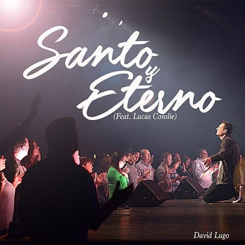 Santo & Eterno (feat. Lucas Conslie) by David Lugo