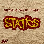 Toen ik je zag op straat by The Statics