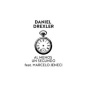 Al Menos un Segundo by Daniel Drexler