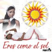 Eres Como el Sol by Profetas