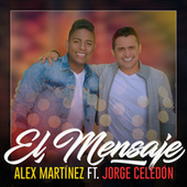 El Mensaje by Alex Martinez