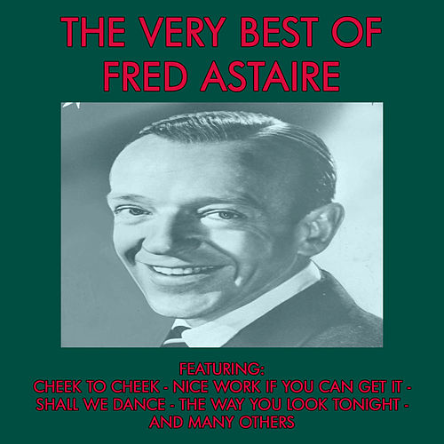 The Best of Fred Astaire by Fred Astaire