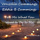 Tell Me What You Want to Do to Me von Vonzella Cummings
