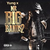 Mr. Big Bands, Vol. 2 by Yung.X
