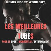 Les meilleures tubes pour le sport, workout & l'entrainement (Se motiver avec les plus grands hits 2018) de Remix Sport Workout