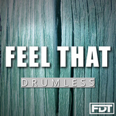 Feel That Drumless by Andre Forbes