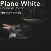 Round & Round (Instrumental) by Piano White