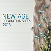 New Age Relaxation Vibes 2018 by Relax - Meditate - Sleep