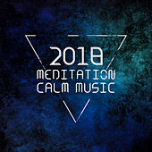 2018 Meditation Calm Music von Lullabies for Deep Meditation