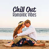 Chill Out Romantic Vibes von Chill Out