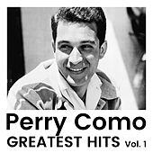 Greatest Hits Vol. 1 by Perry Como