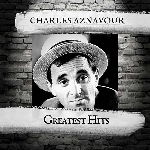 Greatest Hits by Charles Aznavour