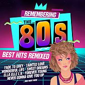 Remembering the 80s: Best Hits Remixed de Various Artists