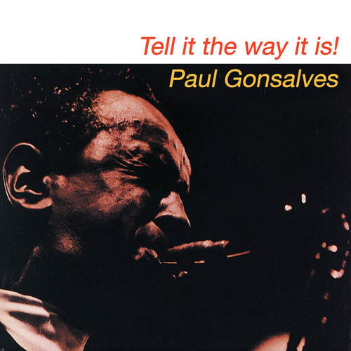 Tell It The Way It Is by Paul Gonsalves