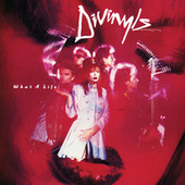 What A Life! von Divinyls