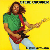Playin' My Thang von Steve Cropper