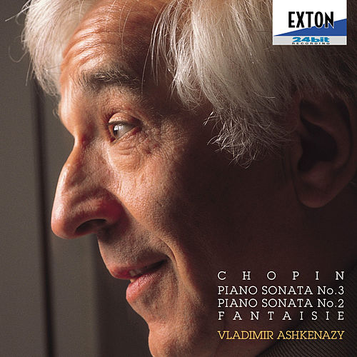 Ashkenazy / Chopin: Piano Sonata No. 3, No. 2 & Fantaisie by Vladimir Ashkenazy