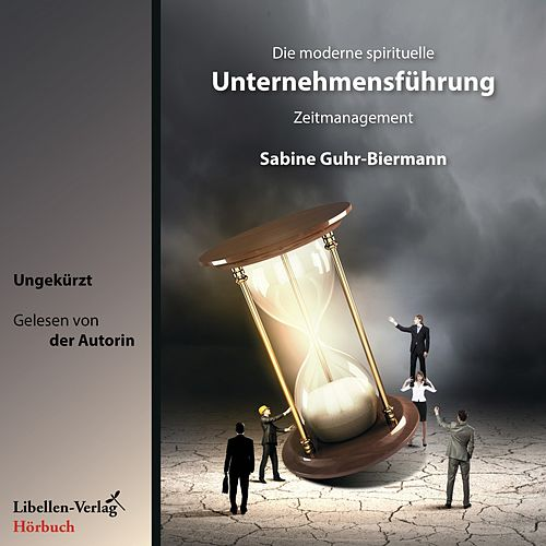 Die moderne spirituelle Unternehmensführung (Zeitmanagement) von Sabine Guhr-Biermann