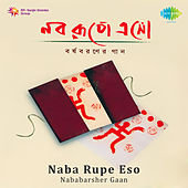Naba Rupe Eso Nababarsher Gaan by Various Artists