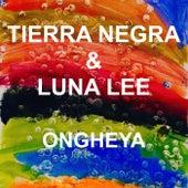 Ongheya (feat. Luna Lee) de Tierra Negra