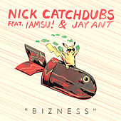 Bizness by Nick Catchdubs