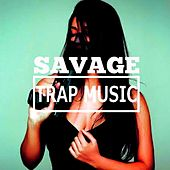 Trap Music by Savage