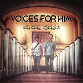 Walking Upright by Voices for Him