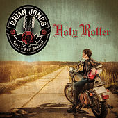 Holy Roller by Brian Jones RocknRoll Revival