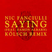 Saying (Feat. Damon Albarn) (Kölsch Remix) von Nic Fanciulli