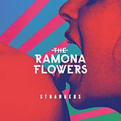 Strangers by The Ramona Flowers