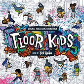 Floor Kids (Original Video Game Soundtrack) by Kid Koala
