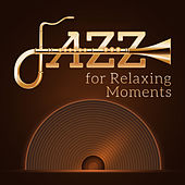 Jazz for Relaxing Moments by Gold Lounge