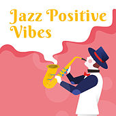Jazz Positive Vibes de Relaxing Instrumental Music